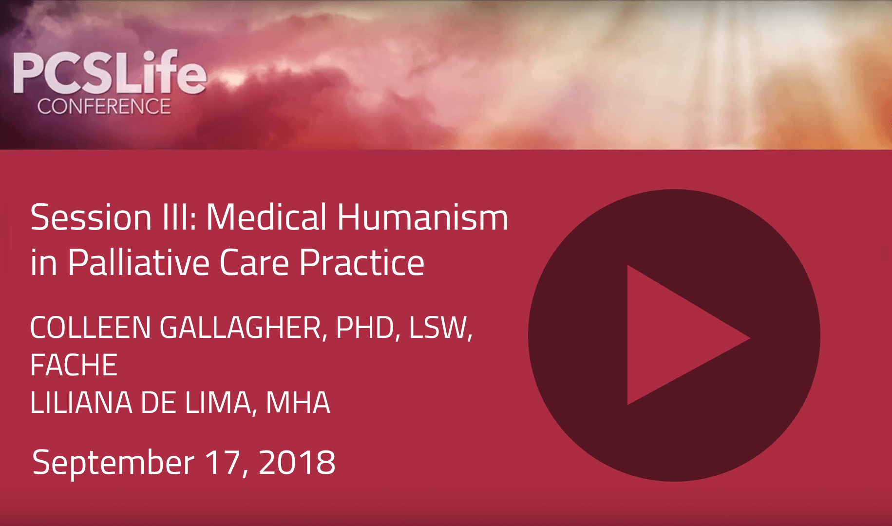 Session Three: Medical Humanism in Palliative Care Practice by Colleen Gallagher and Liliana de Lima
